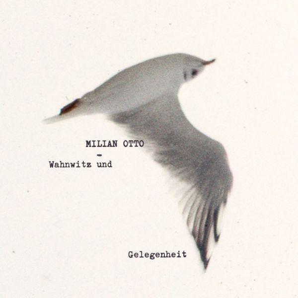 Otto, Milian - Wahnwitz und Gelegenheit