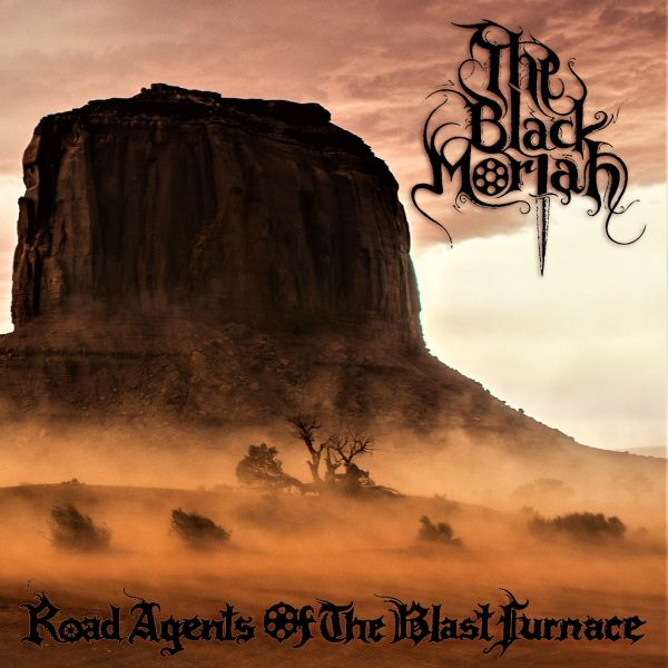 Black Moriah, The - Road Agents Of The Blast Furnace