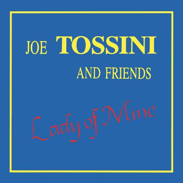 Joe Tossini and Friends - Lady of Mine (LP+DL)
