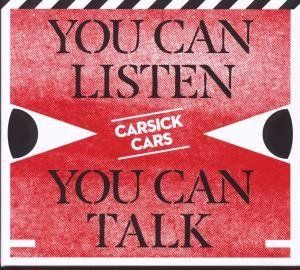 Carsick Cars - You Can Listen, You Can Talk