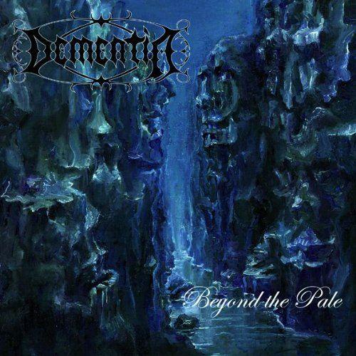 Dementia - Beyond the pale