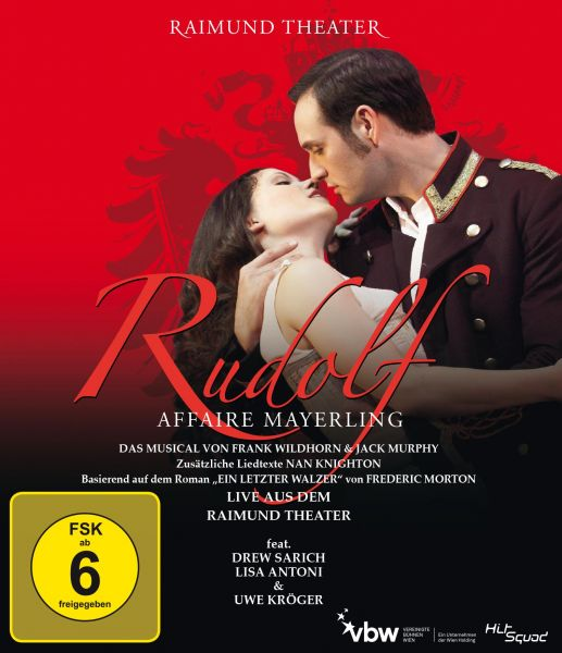 Rudolf - Affaire Mayerling - Das Musical - Live aus dem Raimund Theater