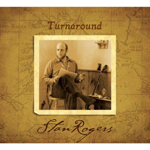 Rogers, Stan - Turn around (remastered)