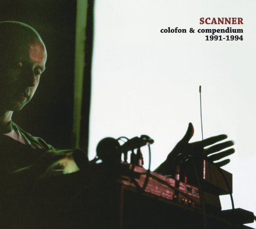 Scanner - Colofon & Compendium 1991-1994 (2LP)