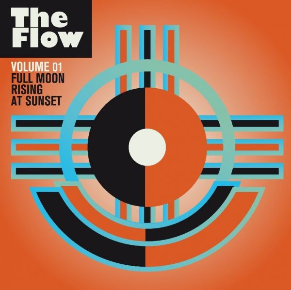 Various - The Flow Vol. 1: Full Moon Rising At Sunset