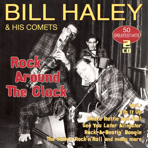 Haley, Bill & His Comets - Rock Around The Clock - 50 Greatest Hits