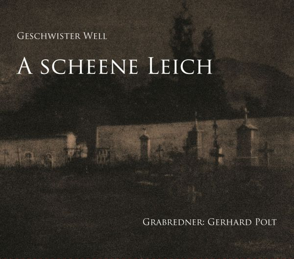 Geschwister Well (feat. Gerhard Polt) - A scheene Leich