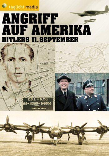Angriff auf Amerika - Hitlers 11. September