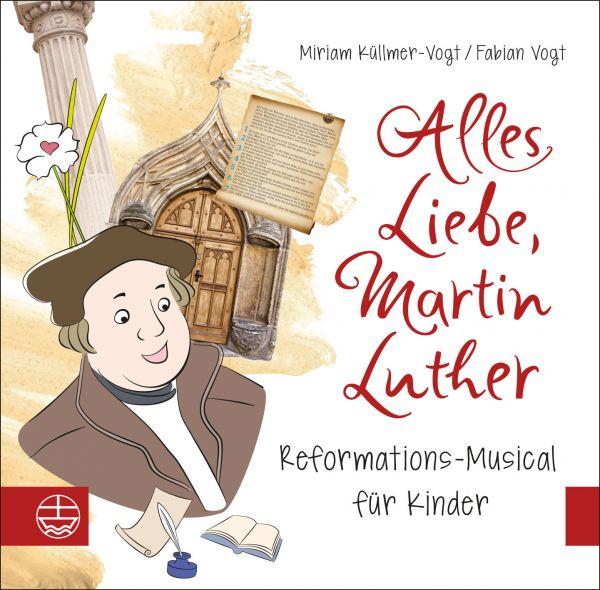 Küllmer-Vogt, Miriam / Vogt, Fabian - Alles Liebe, Martin Luther