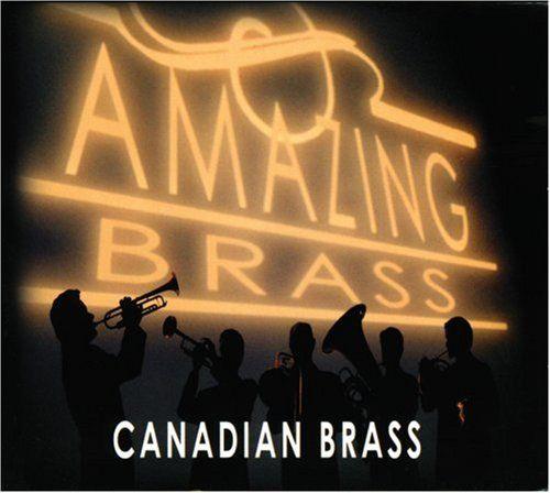 Canadian Brass - Amazing Brass