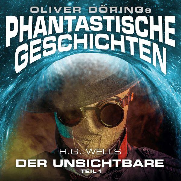 Oliver Dörings Phantastische Geschichten - Der Unsichtbare Teil 1