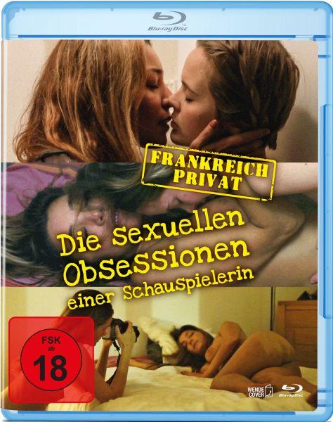 Frankreich privat - Die sexuellen Obsessionen einer Schauspielerin