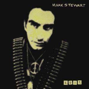 Stewart, Mark - Edit