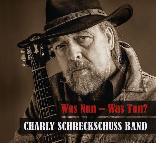 Schreckschuss, Charly Band - Was Nun - Was Tun?