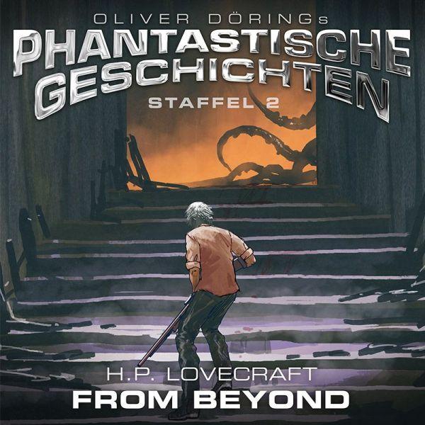Oliver Dörings Phantastische Geschichten - Staffel 2 - From Beyond (H.P. Lovecraft)
