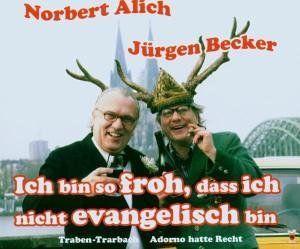 Becker, Jürgen Und Alich, Norbert - Ich bin so froh, dass ich nicht evangelisch bin