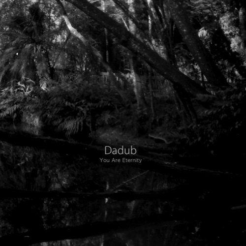 Dadub - You Are Eternity