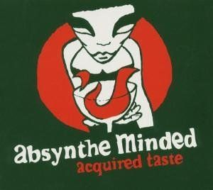 Absynthe Minded - Acquired Taste