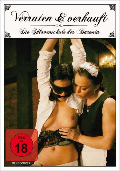 Verraten und verkauft - Die Sklavenschule der Baronin