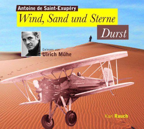 Mühe, Ulrich (de Saint-Exupéry, Antoine) - Wind, Sand und Sterne - Durst
