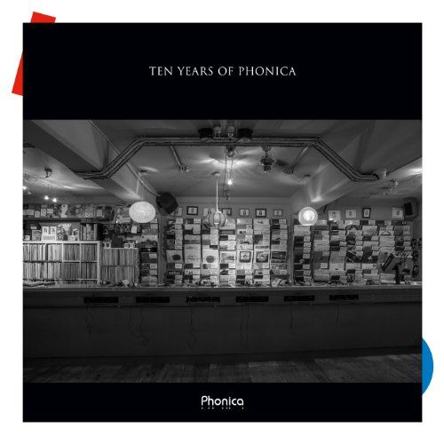 Various Artists - Ten Years of Phonica