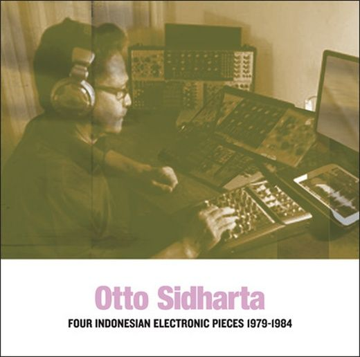 Sidharta, Otto - Indonesian Electronic Music 1979-1992 (LP)