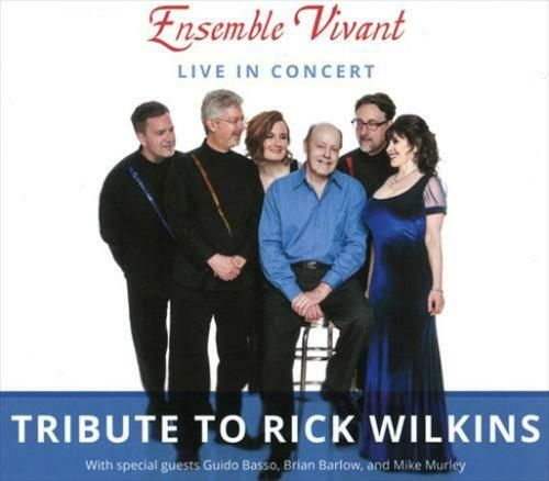 Ensemble Vivant - Live In Concert - Tribute to Rick Wilkins