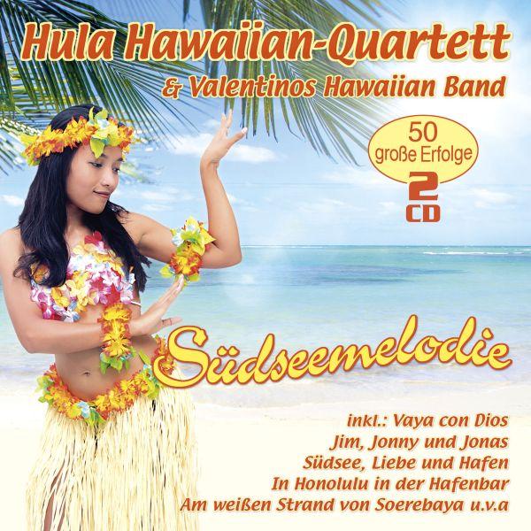 Hula Hawaiian-Quartett & Valentinos Hawaiian Band - Südseemelodie - 50 große Erfolge