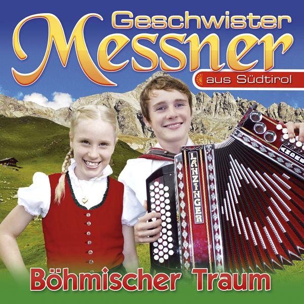 Geschwister Messner - Böhmischer Traum