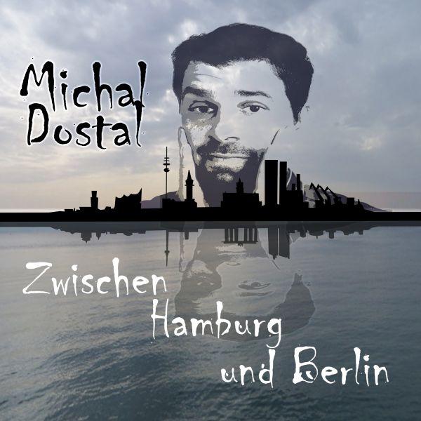 Dostal, Michal - Zwischen Hamburg und Berlin