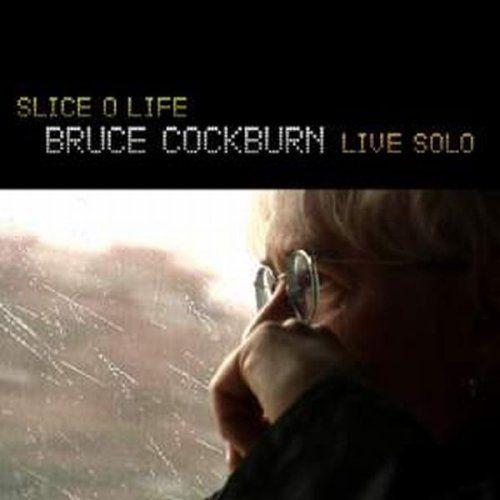 Cockburn, Bruce - Slice O Life - Live Solo
