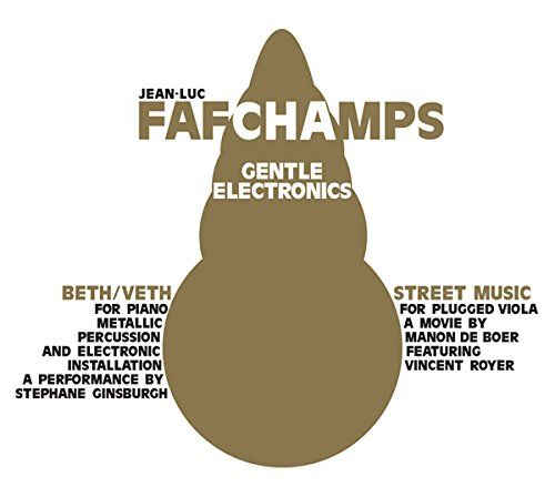 Fafchamps, Jean-Luc - Gentle Electronics