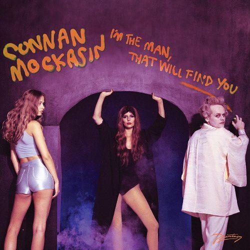 Connan Mockasin - Im The Man, That Will Find You