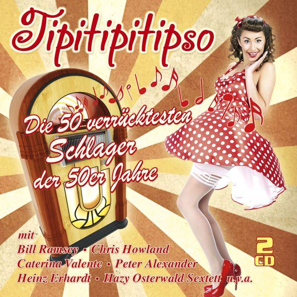 Various - Tipitipitipso - Die 50 verrücktesten Schlager der 50er Jahre