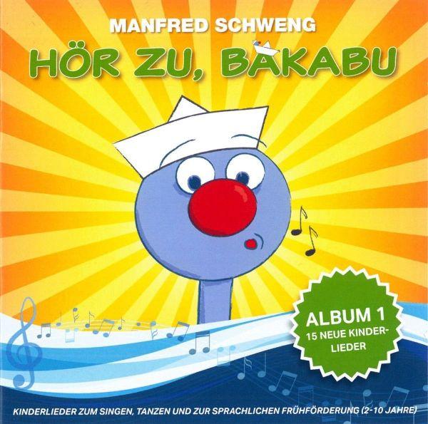 Schweng, Manfred - Hör zu, Bakabu: Album 1