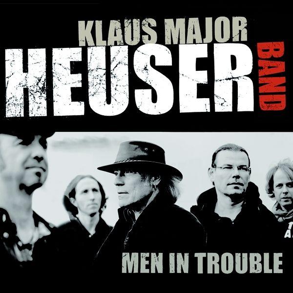 Klaus Major Heuser Band - Men in Trouble