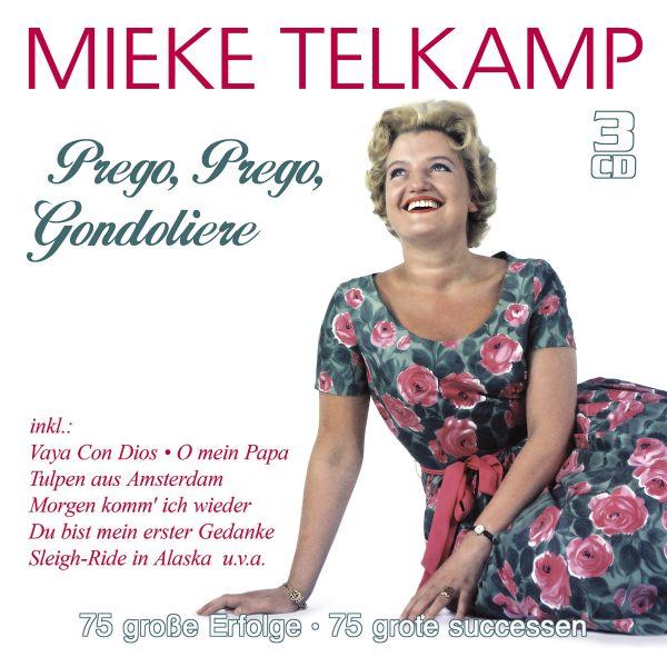 Telkamp, Mieke - Prego, Prego, Gondoliere - 75 große Erfolge - 75 Grote Successen