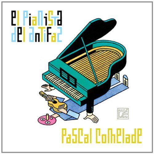 Comelade, Pascal - El Pianista Del Antifaz