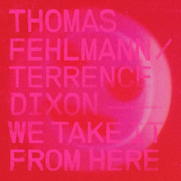 Fehlmann, Thomas / Dixon, Terrence - We Take It From Here (2LP)