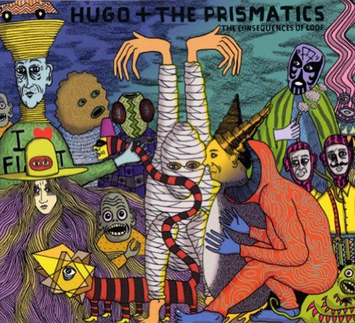 Hugo & The Prismatics - The Consequences of Loop