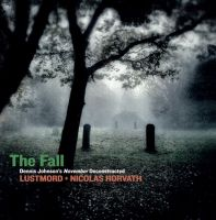 Lustmord + Nicolas Horvath - The Fall - Dennis Johnsons November Deconstructed (2LP)