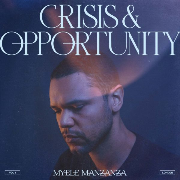 Manzanza, Myele - Crisis & Opportunity Vol. 1 - London