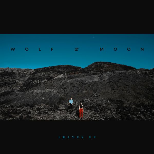 Wolf & Moon - Frames EP