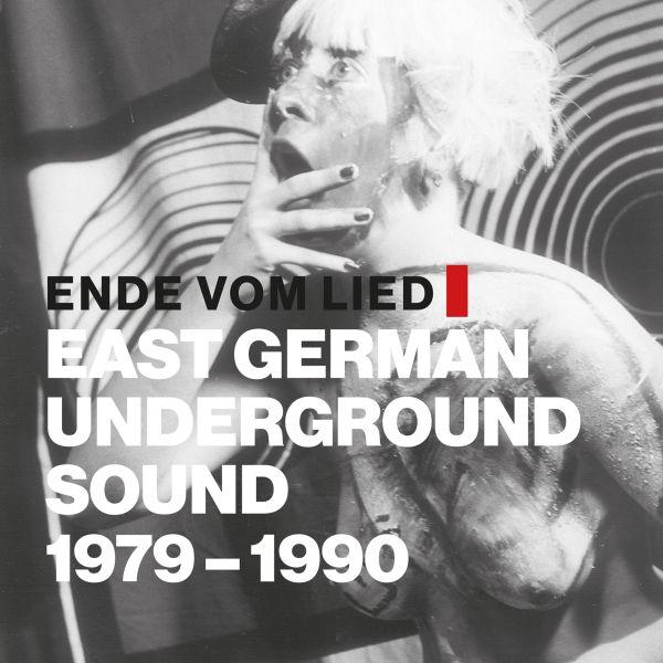 Various - Ende vom Lied: East German Underground Sound 1979 - 1990