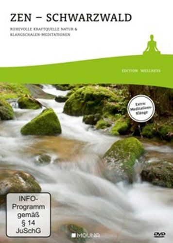 Zen - Schwarzwald. Ruhevolle Kraftquelle Natur & Klangschalen-Meditationen
