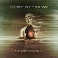 Whispers In The Shadow - Yesterday Is Forever