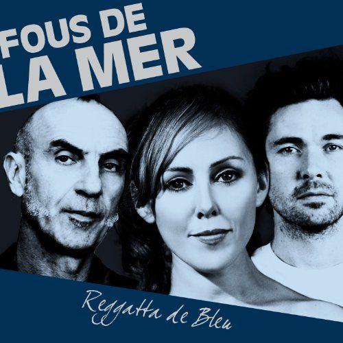 Fous De La Mer - Reggatta De Bleu