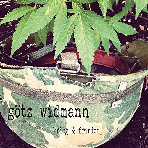 Widmann, Götz - Krieg & Frieden