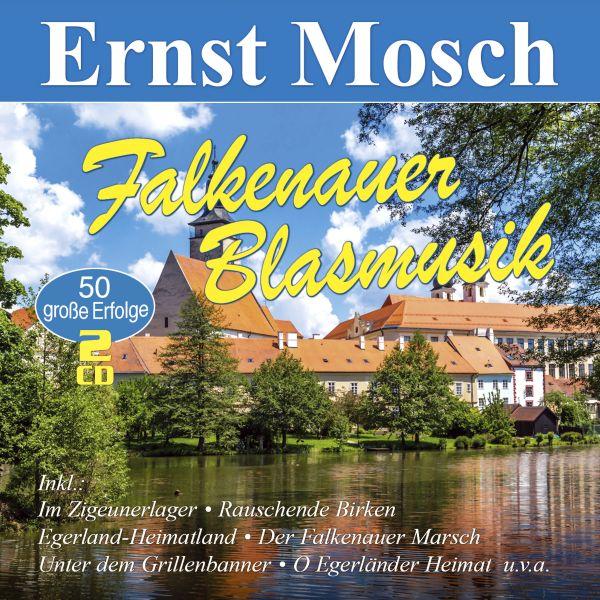Mosch, Ernst - Falkenauer Blasmusik - 50 große Erfolge