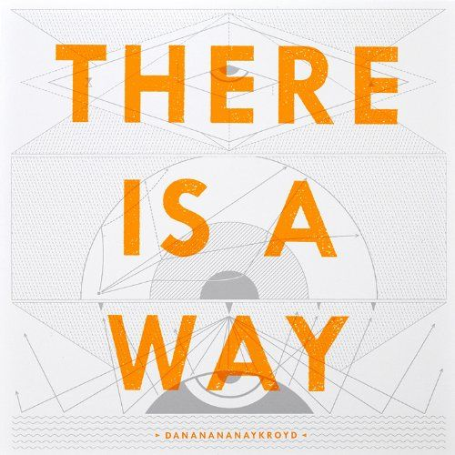 Dananananaykroyd - There is a way